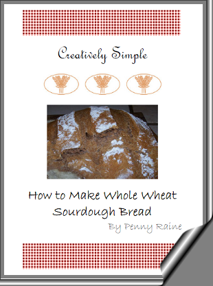 Creatively Simple  How to Make Whole Wheat Sourdough Bread