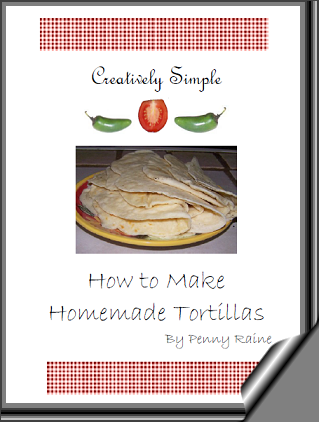 Creatively Simple  How to Make Homemade Tortillas