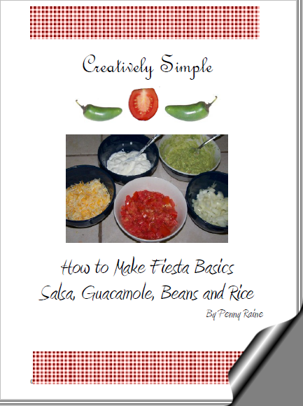 Creatively Simple – How to Make Fiesta Basics Salsa, Guacamole, Beans and Rice