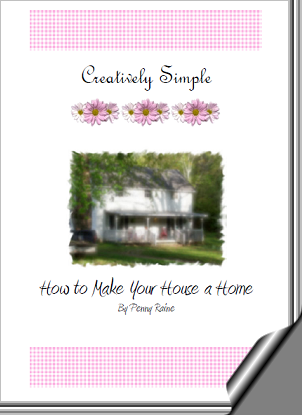 Creatively Simple ~ How to Make your House a Home