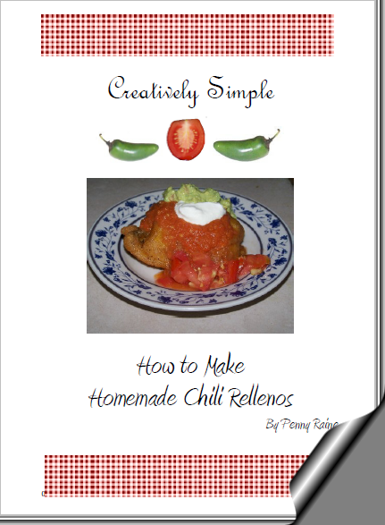 Creatively Simple – How to Make Homemade Chili Rellenos