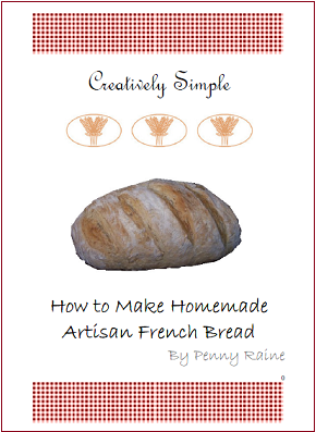 Creatively Simple How to Make Homemade Artisan French Bread