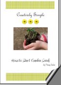 Creatively Simple - How to Start Garden Seeds